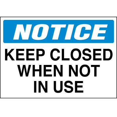 Notice Keep Closed Label