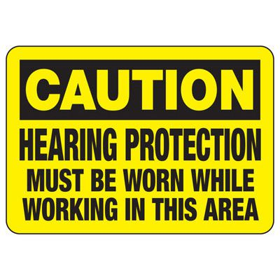 Caution Hearing Protection Must Be Worn Sign