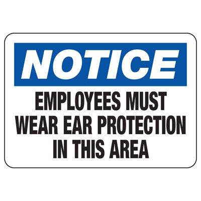 Notice Employees Must Wear Ear Protection Sign