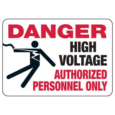 Electrical Safety Signs - Danger High Voltage Authorized Personnel Only