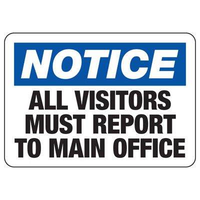 All Visitors Must Report To Main Office Sign