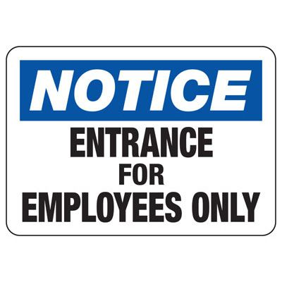 Notice Employee Entrance Only Safety Sign