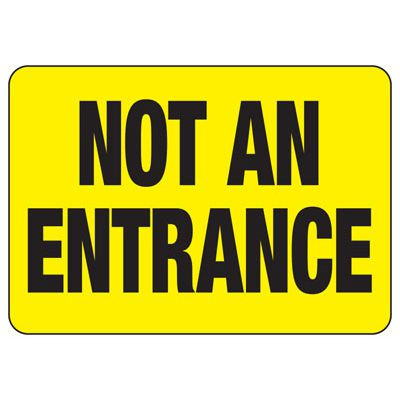 Not An Entrance Safety Sign
