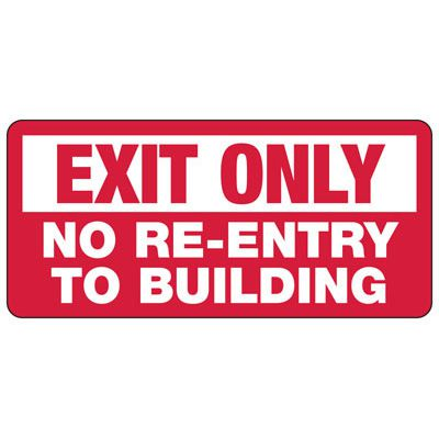 Exit Only No Re-Entry To The Building Sign