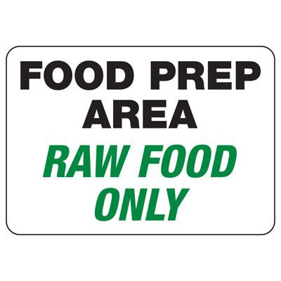 Food Prep Area Raw Food Only Safety Sign