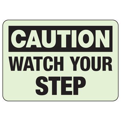 Caution Watch Your Step Glow Sign