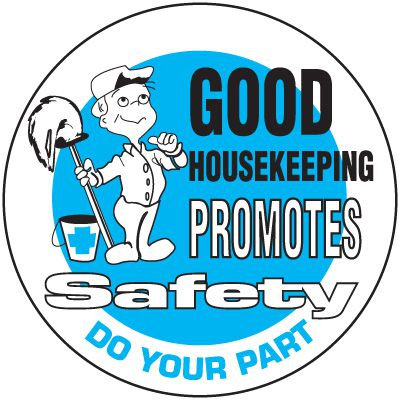 Safety Training Labels - Good Housekeeping Promotes Safety