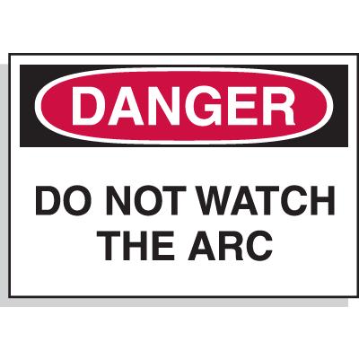 Hazard Warning Labels - Danger Do Not Watch The Arc