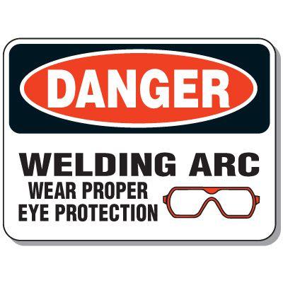 Heavy-duty Arc Flash Signs - Danger Welding Arc Wear Proper Eye Protection
