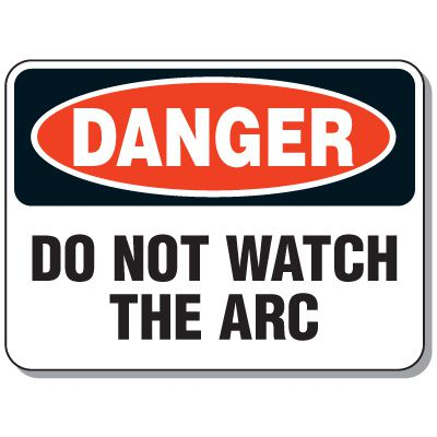 Heavy-duty Arc Flash Signs - Danger Do Not Watch The Arc