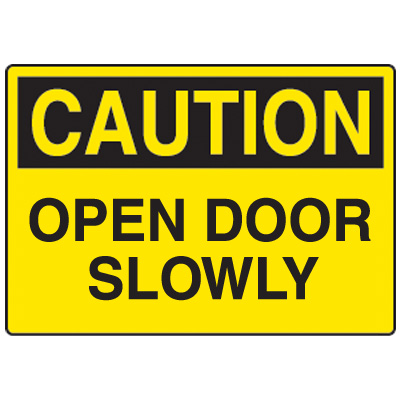 Open Door Slowly Fiberglass Sign