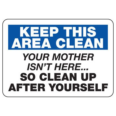 Keep Area Clean Safety Sign