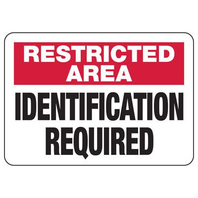 Restricted Area Identification Required Sign