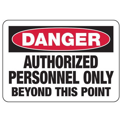 Danger Authorized Personnel Only Beyond Signs