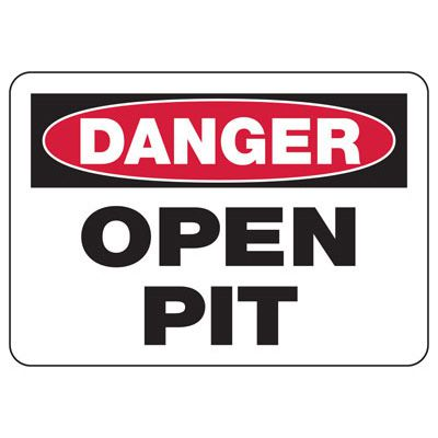Danger Open Pit Construction Signs