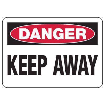 Danger Keep Away Construction Signs