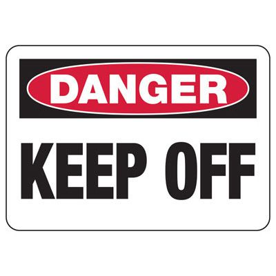 Danger Keep Off Construction Signs