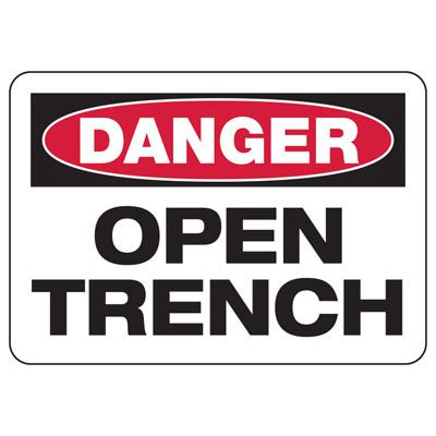 Danger Open Trench Construction Signs