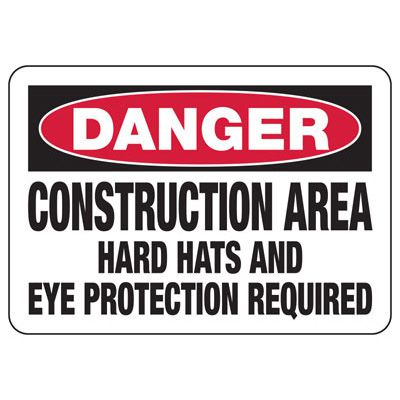 Danger Construction Area Hard Hats Required Signs