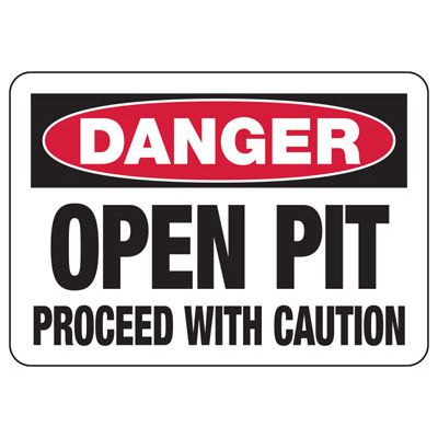 Danger Open Pit Construction Signs