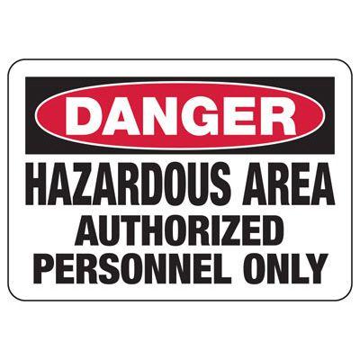 Danger Hazardous Area Authorized Personnel Sign