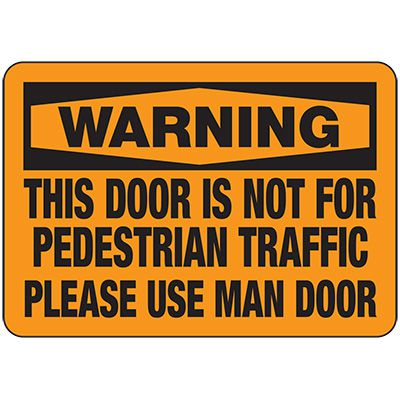 Warning Use Man Door Sign