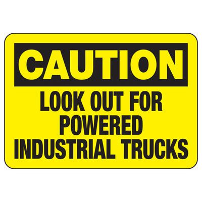Caution Look For Powered Trucks Sign