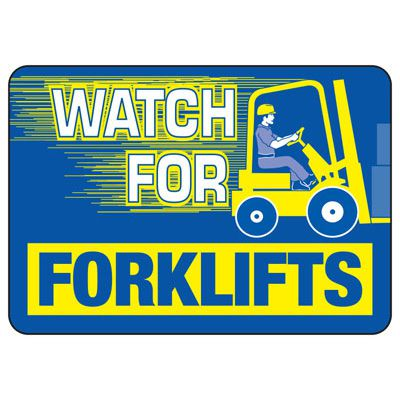 Watch For Forklifts Safety Sign