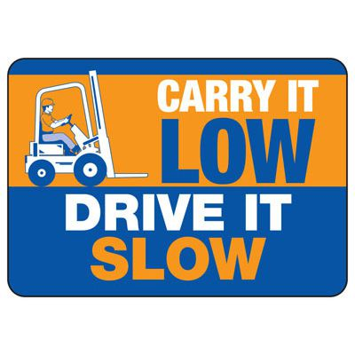 Carry Low Drive Slow Safety Sign