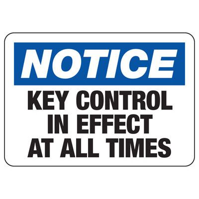 Notice Key Control In Effect Sign