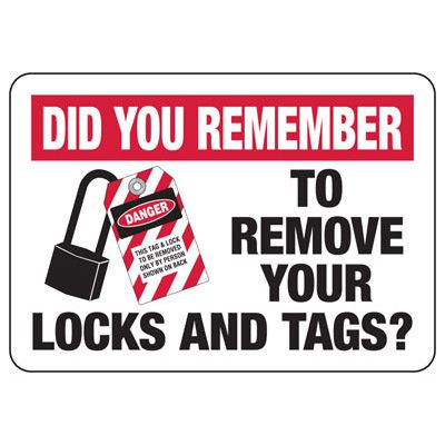Lock-Out Signs - Remember To Remove Locks And Tags