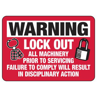 Lock-Out Signs - Warning Lock-out All Machinery Prior To Servicing