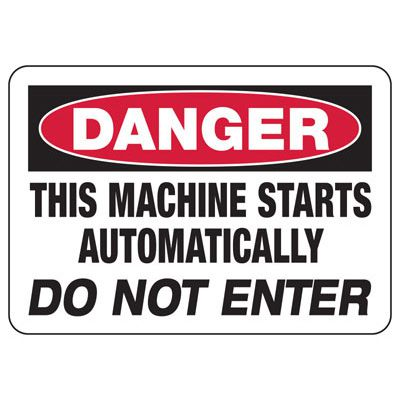 Danger Machine Starts Automatically Sign