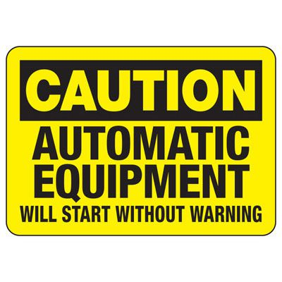 Caution Automatic Equipment Safety Sign