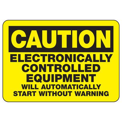 Caution Electronically Controlled Equipment Sign