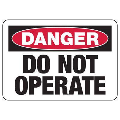 Danger Do Not Operate Sign