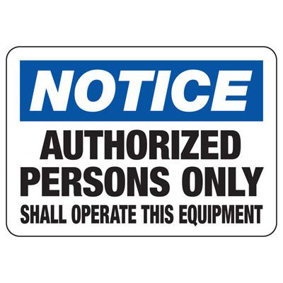 Notice Authorized Persons Only Sign