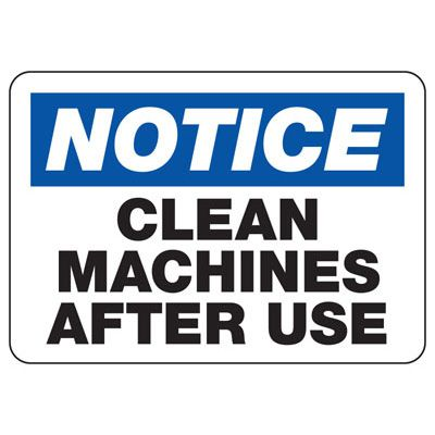 Notice Clean Machines After Use Sign