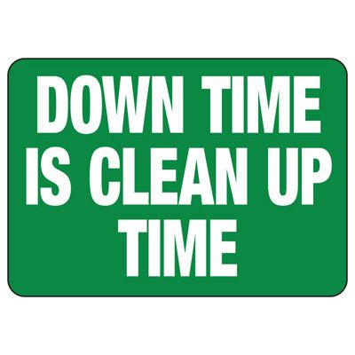 Clean Up In Down Time Sign