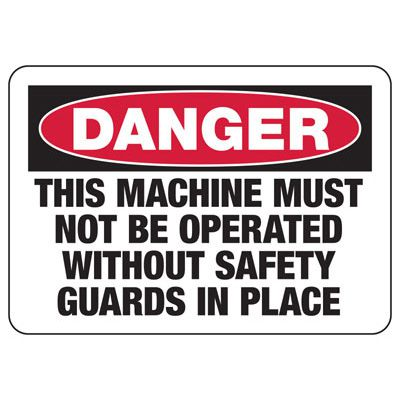 Danger Not Operated Without Guards Sign
