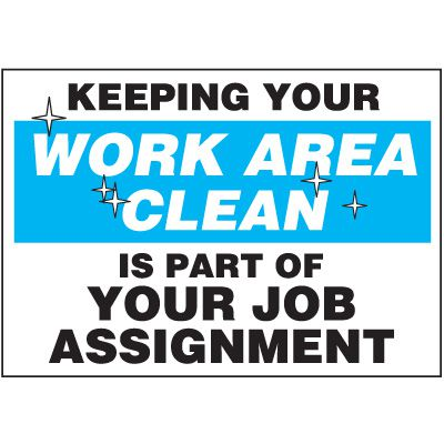 Machine Safety Labels - Keeping Your Work Area Clean Is Part Of Your Job Assignment