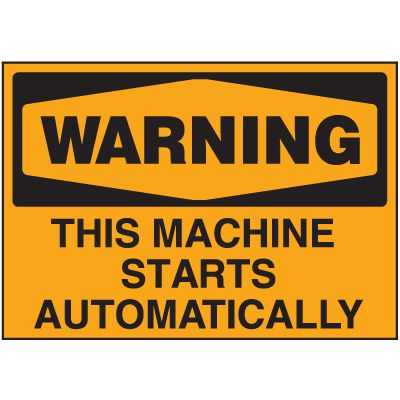 Machine Safety Labels - Warning This Machine Starts Automatically