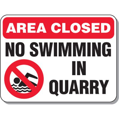 Activity Prohibition Signs - Area Closed No Swimming in Quarry