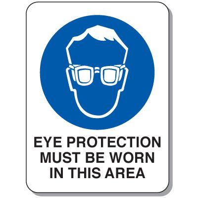 Heavy Duty Protective Wear Mining Signs - Eye Protection Must Be Worn In This Area