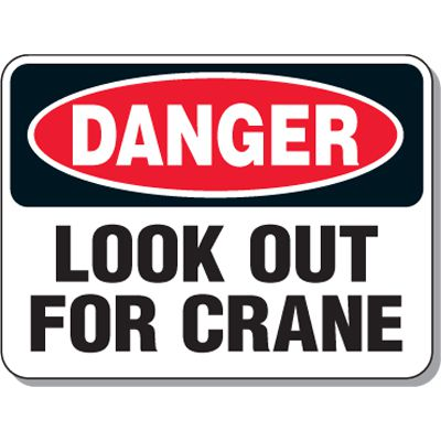 Crane Safety Signs - Danger Look Out for Crane