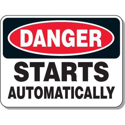 Lock-out & Machine Safety Signs - Danger Starts Automatically