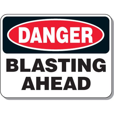 Explosive and Blasting Mining Signs - Danger Blasting Ahead