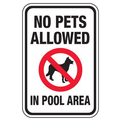 No Pets Allowed In Pool Area - Pool Signs