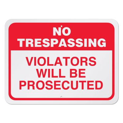 No Trespassing Violators Prosecuted Sign