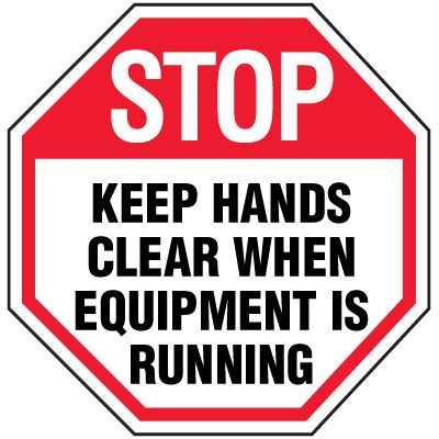 Octagon Labels - Keep Hands Clear When Equipment Is Running